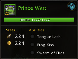 Meet Prince Wart. They say you gotta kiss alot of frogs, before you something your something-or-other. I forget really, but it involves frogs, and kissing. Lots of kissing.